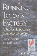 Running Today's Factory:  A Proven Strategy for Lean Manufacturing
