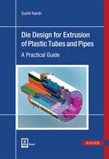 Die Design for Extrusion of Pipes and Tubes