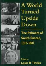 A World Turned Upside Down:  The Palmers of South Santee, 1818-1881
