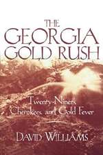 The Georgia Gold Rush:  Twenty-Niners, Cherokees, and Gold Fever