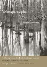 Yoknapatawpha, Images and Voices:  A Photographic Study of Faulkner's County