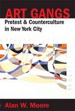 Art Gangs: Protest and Counterculture in New York City
