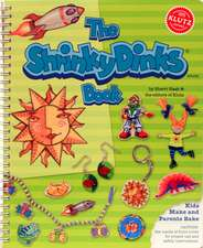 Klutz. The Shrinky Dinks Book: 6-8 ani