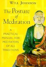 Posture of Meditation:  Everyday Practice, Buddhist and Christian