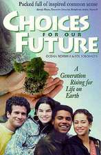 Choices for Our Future:  A Generation Rising for Life on Earth
