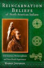 Reincarnation Beliefs of North American Indians:  Soul Journeys, Metamorphoses, and Near-Death Experiences