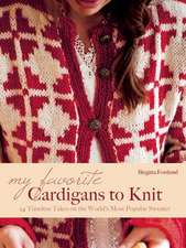 My Favorite Cardigans to Knit: 24 Timeless Takes on the World's Most Popular Sweater