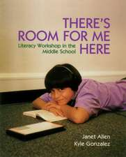 There's Room for Me Here:  Litearcy Workshop in the Middle School