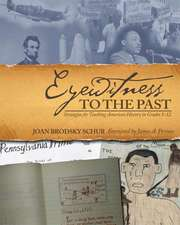 Eyewitness to the Past:  Strategies for Teaching American History in Grades 5-12