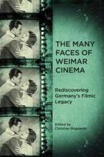 The Many Faces of Weimar Cinema – Rediscovering Germany`s Filmic Legacy