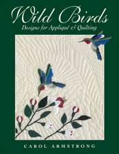 Wild Birds:  Designs for Applique & Quilting [With Pattern]