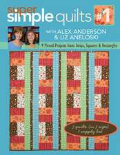 Super Simple Quilts:  9 Pieced Projects from Strips, Squares, & Rectangles