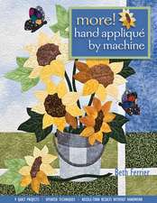 More! Hand Applique by Machine-Pring-on-Demand-Edition