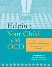 Helping Your Child with Ocd:  A Workbook for Parents of Children with Obsessive-Compulsive Disorder