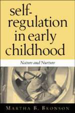 Self Regulation in Early Childhood:  Nature and Nurture