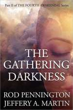 The Gathering Darkness (the Fourth Awakening Series):  A Guide to the Second Battle of Manassas