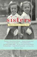 Sisters:  Shared Stories, Lifelong Ties