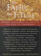 Fabric of the Future:  Women Visionaries Illuminate the Path to Tomorrow