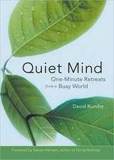 Quiet Mind:  One Minute Mindfulness