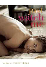 Just Watch Me: Erotic Stories for Women