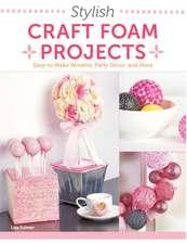 Stylish Craft Foam Projects