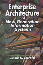Enterprise Architecture:  For New Generation Information Systems