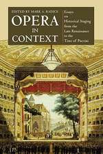 Opera in Context:  Essays on Historical Staging from the Late Renaissance to the Time of Puccini