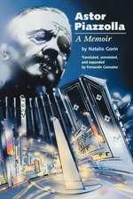 Astor Piazzolla:  A Memoir