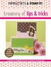 Paper Crafts Magazine and Stamp It!:  Treasury of Tips & Tricks