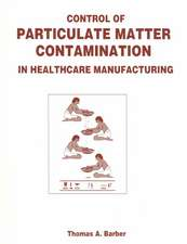 Control of Particulate Matter Contamination in Healthcare Manufacturing