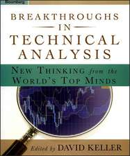 Breakthroughs in Technical Analysis – New Thinking  From the World′s Top Minds