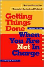 Getting things Done When You're not In Charge