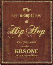 The Gospel Of Hip Hop: The First Instrument