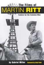 The Films of Martin Ritt:  Fanfare for the Common Man