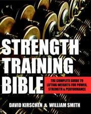 Strength Training Bible For Men: Comprehensive Guide to Weight Lifting Exercises