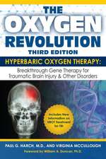 Oxygen Revolution, The (third Edition): Hyperbaric Oxygen Therapy: The Definitive Treatment of Traumatic Brain Injury