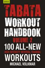 Tabata Workout Handbook, Volume 2: More than 100 All-New, High Intensity Interval Training Workouts (HIIT) For All