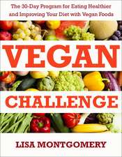 Vegan Challenge: The 30-Day Program for Eating Healthier and Improving Your Diet with Vegan Foods