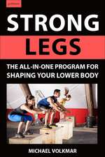 Strong Legs: The All-In-One Program for Shaping Your Lower Body - Over 200 Workouts
