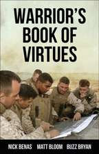 The Warrior's Book Of Virtues: A Field Manual for Living Your Best Life