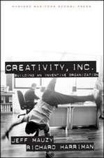 Creativity Inc:  Building an Inventive Organization