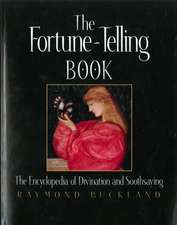 The Fortune Telling Book: The Encyclopedia of Divination and Soothsaying