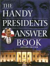 The Handy Presidents Answer Book Second Edition