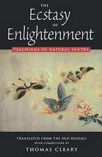 The Ecstasy of Enlightenment:  Teachings of Natural Tantra