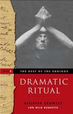 Dramatic Ritual:  The Best of the Equinox, Volume 2