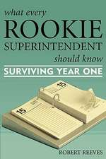 What Every Rookie Superintendent Should Know