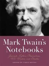 Mark Twain's Notebooks: Journals, Letters, Observations, Wit, Wisdom, and Doodles