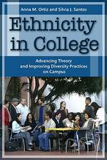 Ethnicity in College:  Advancing Theory and Improving Diversity Practices on Campus