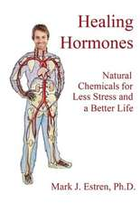 Healing Hormones:  How to Turn on Natural Chemicals to Reduce Stress