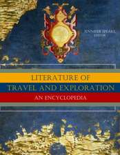 Encyclopedia of the Literature of Travel and Exploration